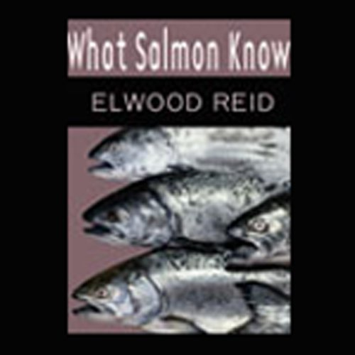 What Salmon Know audiobook cover art