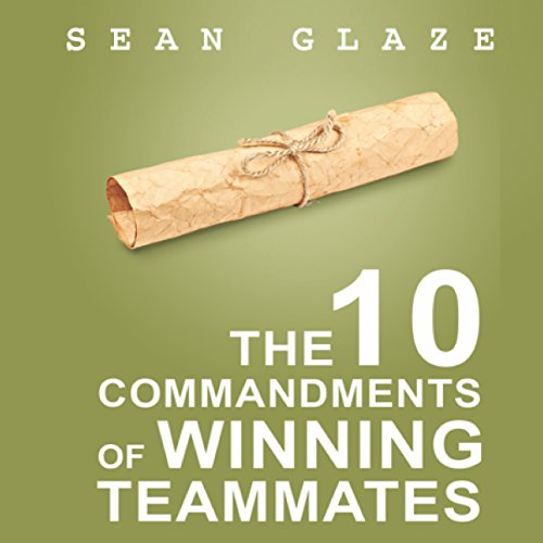 The 10 Commandments of Winning Teammates audiobook cover art