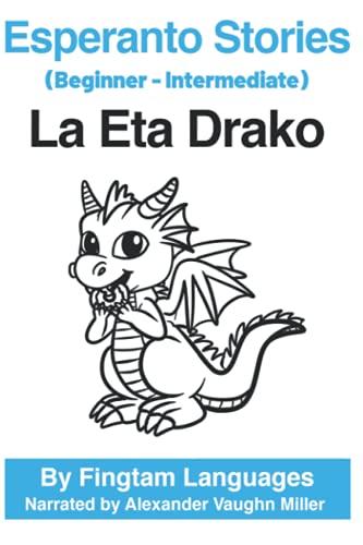 Esperanto Stories: La Eta Drako (Paperback)
