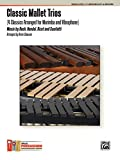 Classic Mallet Trios, Vol 1: 4 Classics Arranged for Marimba and Vibraphone (Alfred's Percussion Performance)