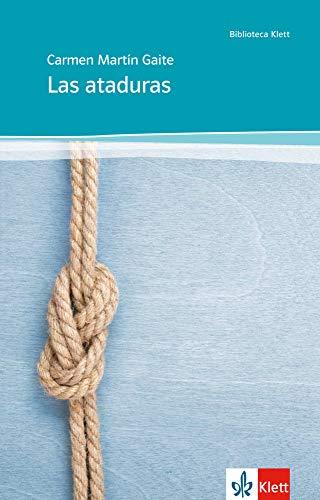 Las ataduras: Abiturausgabe fr das Niveau B2. Spanischer Originaltext mit Annotationen