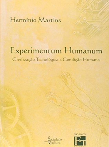 Experimentum Humanum. Civilização Tecnológica e Condição Humana