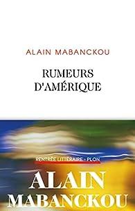 Rumeurs d'Amérique par Alain Mabanckou