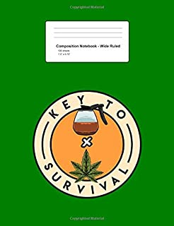 Composition Notebook - Wide Ruled: Key To Survival Coffee Weed Funny Cannabis Hemp CBD Oil Gift - Green Blank Lined Exercise Book - Back To School ... Teens, Boys, Girls - 7.5