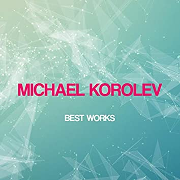 Michael Korolev Best Works