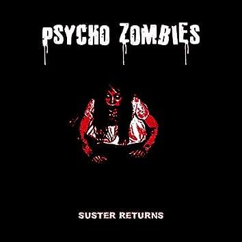 Suster Returns