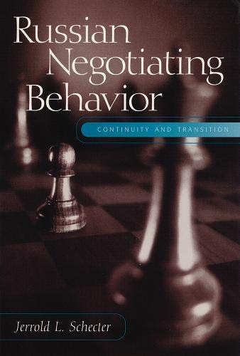 Russian Negotiating Behavior: Continuity and Transition (Cross-Cultural Negotiation Books) -  Schecter, Jerrold L., Paperback