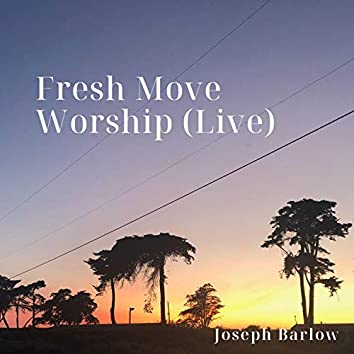 Fresh Move Worship