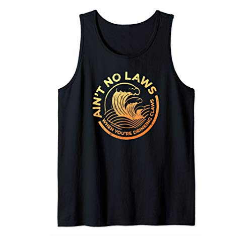 Aint No Laws When You're Drinking Claws Faded & Distressed Tank Top