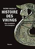 Histoire des vikings - Des invasions à la diaspora