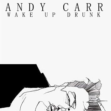 Wake Up Drunk