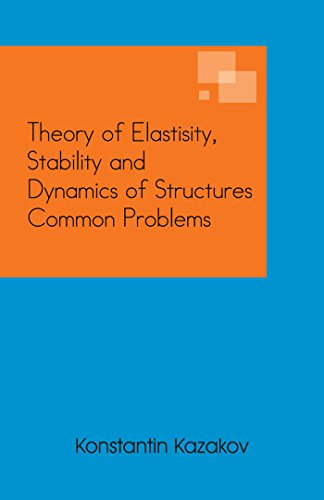 Theory of Elastisity, Stability and Dynamics of Structures Common Problems