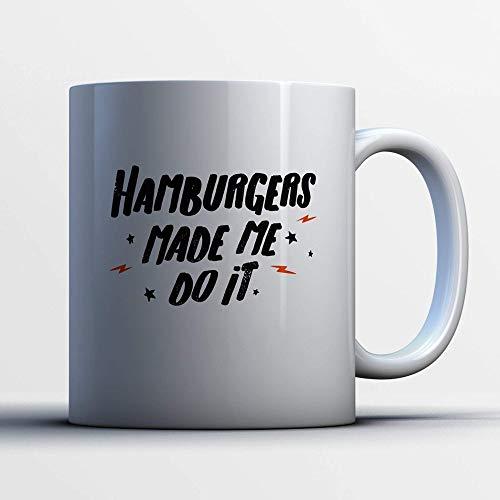 Taza de café con hamburguesas - Las hamburguesas me hicieron hacerlo - Divertida taza de té de cerámica blanca de 11 onzas - Lindo regalo de amante de las hamburguesas con refranes de hamburguesas 823