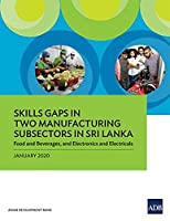 Skills Gaps in Two Manufacturing Subsectors in Sri Lanka: Food and Beverages, and Electronics and Electricals