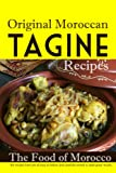 Original Moroccan Tagine Recipes. The Food of Morocco: Delicious recipes for Moroccan. Authentic Moroccan Cooking. for family recipes. Traditional ... use it, Ingredient Recipes/ steps (Good Food)