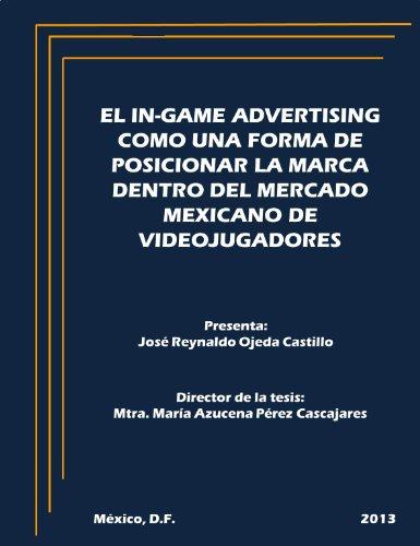 El In-Game Advertising como una forma de posicionar la marca dentro del mercado mexicano de videojugadores