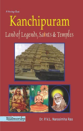 Kanchipuram : Land of legends, saints and temples (English Edition)
