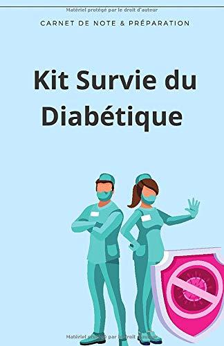 Kit Survie du Diabétique - Carnet de Note & Préparation: Se préparer...
