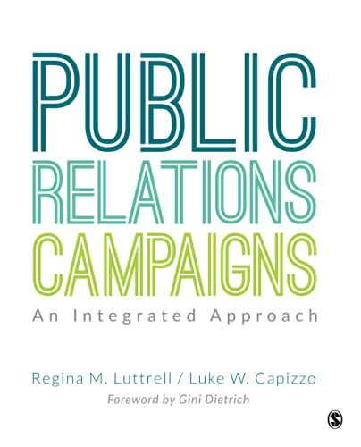 Compare Textbook Prices for Public Relations Campaigns: An Integrated Approach 1 Edition ISBN 9781506332512 by Luttrell, Regina M.,Capizzo, Luke W.