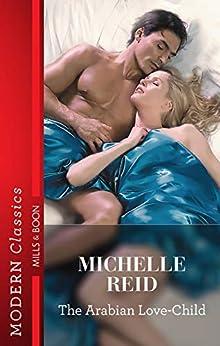 The Arabian Love-Child by [Michelle Reid]