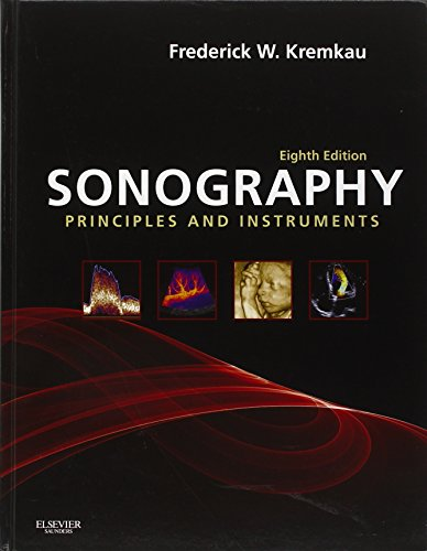 Sonography Principles and Instruments (Diagnostic Ultrasound: Principles & Instruments (Kremkau))