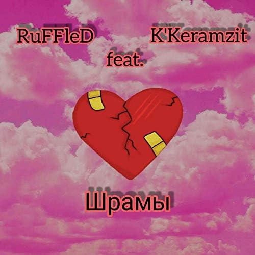 RuFFleD & K'Keramzit