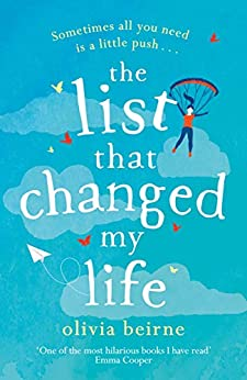 The List That Changed My Life: the uplifting bestseller that will make you weep with laughter! by [Olivia Beirne]