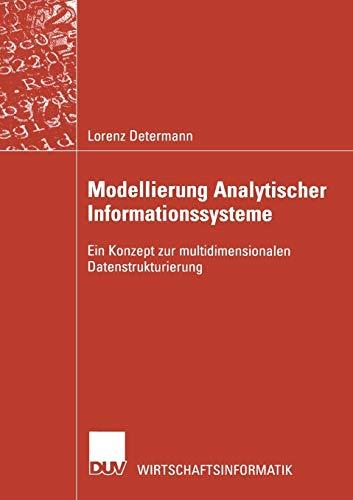 Modellierung Analytischer Informationssysteme: Ein Konzept zur Multidimensionalen Datenstrukturierung (Wirtschaftsinformatik) (German Edition)