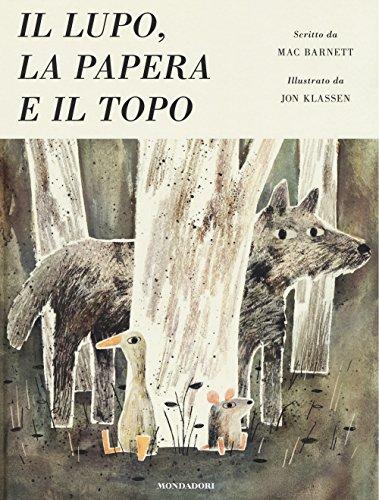 Il lupo, la papera e il topo. Ediz. illustrata