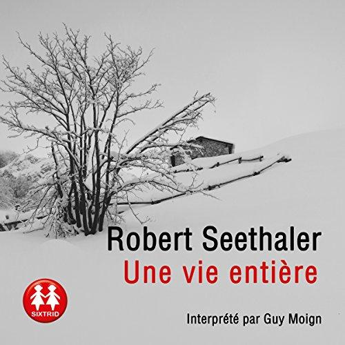 ROBERT SEETHALER - UNE VIE ENTIÈRE [MP3 128KBPS]
