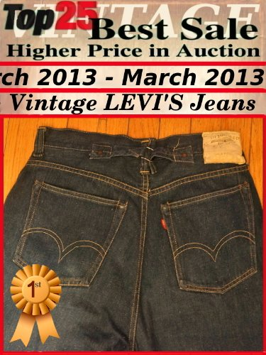 Top25 Best Sale Higher Price in Auction - March 2013 - Vintage Levi's Jeans (English Edition)