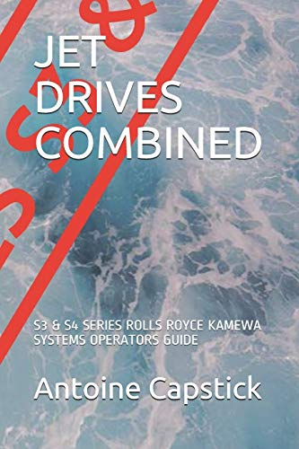 JET DRIVES COMBINED: S3 & S4 SERIES ROLLS ROYCE KAMEWA SYSTEMS OPERATORS GUIDE (BOAT CARD BOOKS)