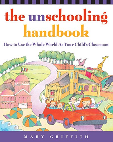 UNSCHOOLING HANDBK (Prima Home Learning Library)
