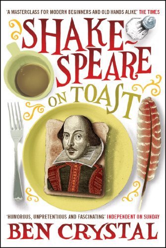 Shakespeare on Toast: Getting a Taste for the Bard [Lingua inglese]