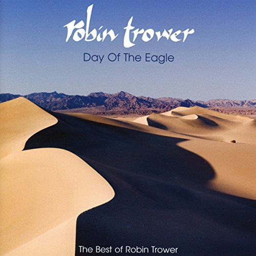 Robin Trower - Day Of The Eagle (The Best Of)