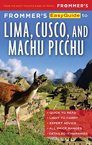 Frommer's EasyGuide to Lima, Cusco and Machu Picchu (English Edition)