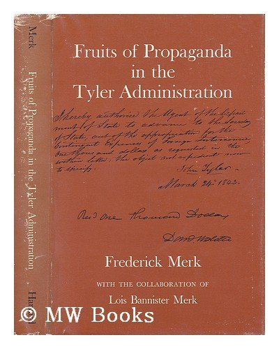 Fruits of Propaganda in the Tyler Administration
