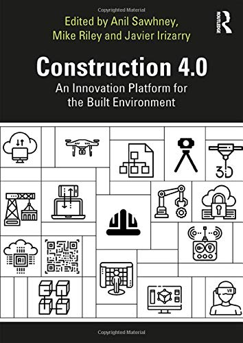 Construction 4.0: An Innovation Platform for the Built Environment