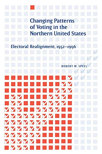 Changing Patterns of Voting in the Northern United States: Electoral Realignment, 1952-1996