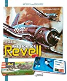 The Revell Models - Volume 1 1950-1982 by Jean-Christophe Carbonel (2015-12-19) - Histoire and Collections (2015-12-19) - 19/12/2015