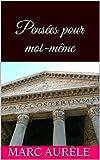 Pensées pour moi-même - Format Kindle - 2,00 €