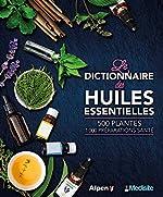Les dictionnaire des huiles essentielles de Danielle Roux