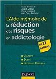 L'aide-mémoire de la réduction des risques en addictologie - En 22 fiches de Alain Morel,Pierre Chappard,Jean-Pierre Couteron ( 12 septembre 2012 ) - Dunod (12 septembre 2012) - 12/09/2012