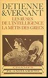 Les Ruses de l'intelligence - La mètis des Grecs (Champs) - Flammarion