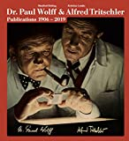 Dr. Paul Wolff & Alfred Tritschler - Publications 1906-2019