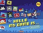 Hello my game is... - Joue avec Invader de Sylvie Girardet