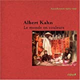 Albert Kahn - Le monde en couleurs Autochromes 1908-1931