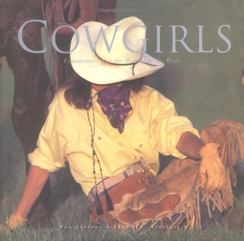 Cowgirls: Commemorating the Women of the West by David R. Stoecklein (1999-11-01)
