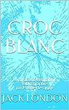 CROC BLANC - Illustrations Biographie Bibliographie par Plume-de-cygne - Format Kindle - 2,90 €