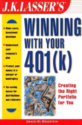 J.K. Lasser's Winning with Your 401(k) (J.K. Lasser--Practical Guides Series)
